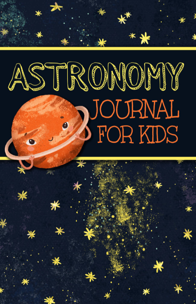 Kids Astronomy Journal for Night Sky Observations Planets and Constellations