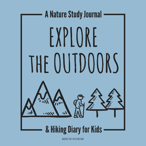 Kids Nature Study Journal and Hiking Diary to Explore the Outdoors