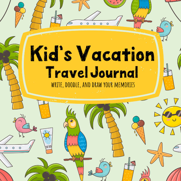 Kids Vacation Travel Journal for Summer Beach Fun to Write and Draw their Adventures