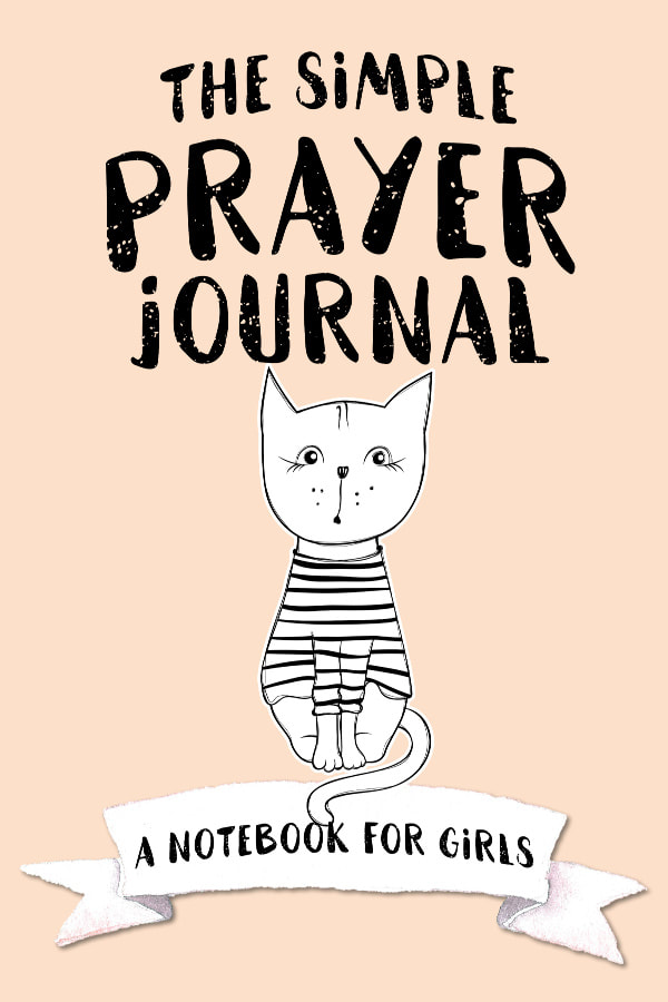 The Simple Prayer Journal for Tween Girls and Kids